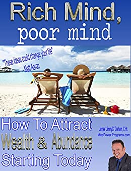 Rich Mind, poor mind: How To Attract Wealth & Abundance Starting Today (MindPower Life Mastery Book 1) by [Graham, JimmyG]
