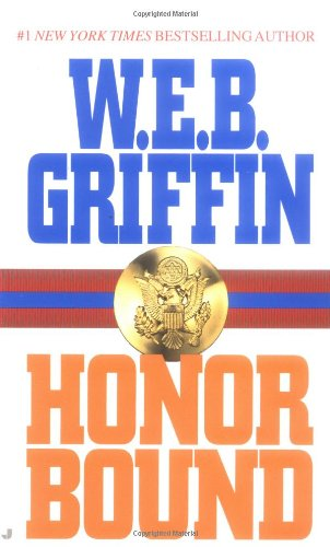 Honor Bound by W.E.B. Griffin