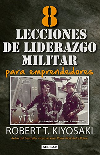 8 lecciones de liderazgo militar para emprendedores / 8 Lessons in Military Lead ership for Entrepreneurs (Spanish Edition) (8 Lessons In Military Leadership For Entrepreneurs)