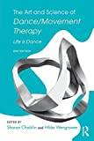 The Art and Science of Dance/Movement Therapy 2nd Edition
