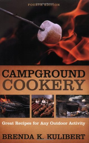 Campground Cookery: Great Recipies For Any Outdoor Activity by Brenda K. Kulibert