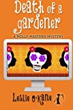 Death of a Gardener (A Molly Masters Mystery) (Volume 3) 1496027825 Book Cover