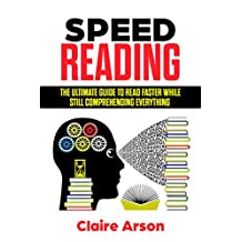 Speed Reading: The Ultimate Guide to Read Faster While Still Comprehending Everything (Productivity, Learning, Comprehension, Memory, Self-Improvement)