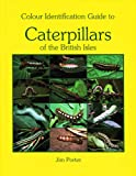 Colour Identification Guide to Caterpillars of the British Isles: Macrolepidoptera (Reprint Edition), Jim Porter, 8788757951