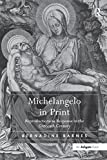 img - for Michelangelo in Print: Reproductions as Response in the Sixteenth Century book / textbook / text book
