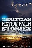 Christian Fiction Faith Stories (1) (Volume 1)