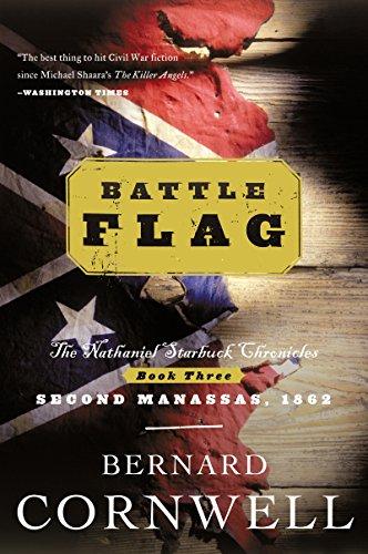 Battle Flag: Starbuck Chronicles, Vol. 3 (The Nathaniel Starbuck Chronicles) (Confederate Battle Flag)