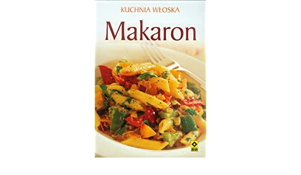 Makaron Kuchnia Wloska 9788377730751 Amazoncom Books