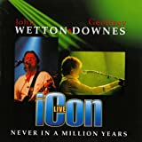 Never In A Million Years, Icon Live by John Wetton