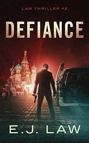 Defiance (Law Thrillers Book 2) by [Law, E.J.]