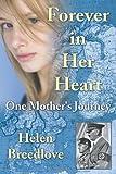 Forever in Her Heart, Helen Breedlove, 1468537083