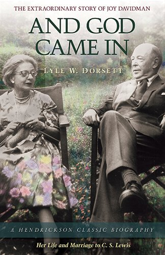 Download And God Came In: The Extraordinary Story of Joy Davidman (Hendrickson Classic Biographies) ebook