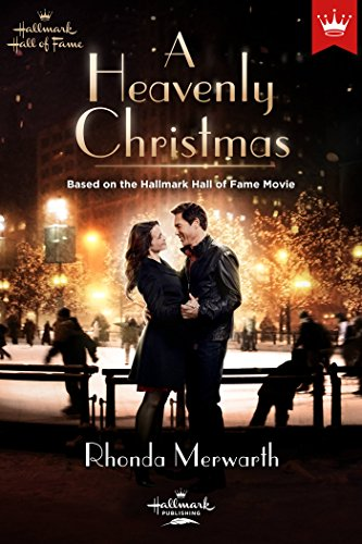 A Heavenly Christmas: Based on the Hallmark Hall of Fame Movie (Christmas Countdown Rings)