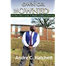 Own or Be Owned: The Black Mans Guide To Wealth Creation