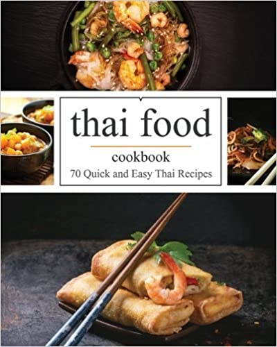 Books online reddit thai food 70 quick and easy thai recipes pdf thai food 70 quick and easy thai recipes forumfinder Image collections