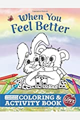 When You Feel Better: Children's Companion Coloring and Activity Book (With Love Collection) Paperback