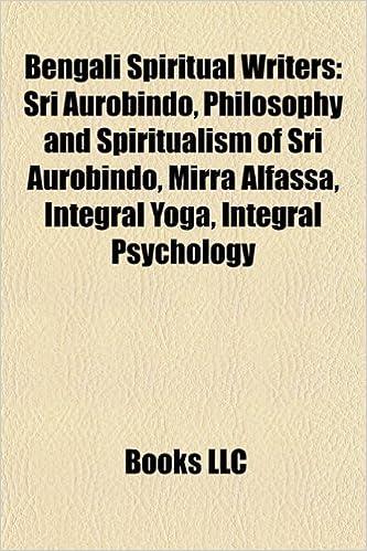 Bengali Spiritual Writers: Sri Aurobindo, Philosophy and ...