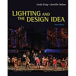 Lighting and the Design Idea (Wadsworth Series in Theatre)