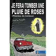 Je ferai tomber une pluie de roses (Thérèse de Lisieux) (French Edition)