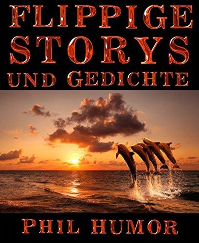 Flippige Storys und Gedichte (German Edition)