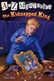 The Kidnapped King (A to Z Mysteries (Pb))