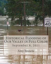 Historical Flooding of Our Valley in Full Color: September 8, 2011