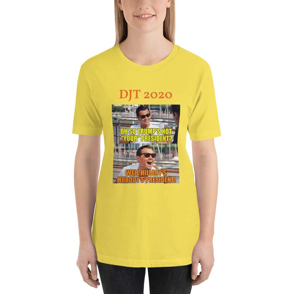 Trump Our President Not Hillary Donald Trump - DJT 2020 T-Shirt