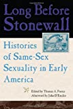 Long Before Stonewall: Histories of Same-Sex Sexuality in Early America, , 0814727506