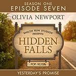 Yesterday's Promise: Hidden Falls, Episode 7 | Olivia Newport