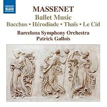 Massenet: Ballet Music - Bacchus - Act III; 2nd Tableau; Heriodade; Thais; Le Cid
