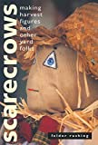 Scarecrows: Making Harvest Figures and Other Yard Folks by Felder Rushing (1998-01-09)
