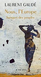 Nous, l'Europe : banquet des peuples, Gaudé, Laurent