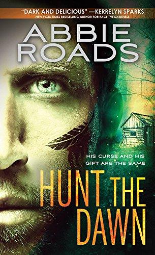 Hunt the Dawn (Fatal Dreams Book 2) by [Roads, Abbie]