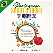 Portuguese Short Stories for Beginners: 25 Short Stories to Improve Your Vocabulary, Reading, Conversation Ski