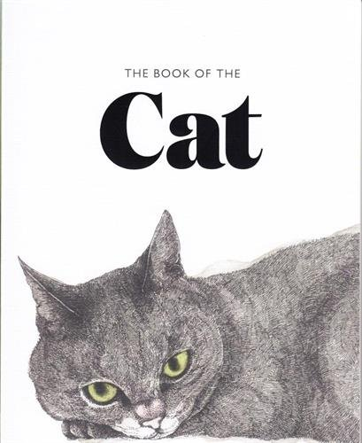 The Book of the Cat: Cats in Art (Cats Galore A Compendium Of Cultured Cats)