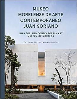 Lectura gratuita de libros en línea sin descargar «Jsa : Juan Soriano Contemporary Art Museum Of Morelos»