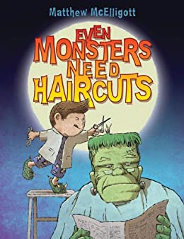 Even Monsters Need Haircuts by [McElligott, Matthew]