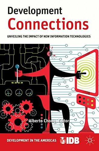 Download Development Connections: Unveiling the Impact of New Information Technologies (Development in the Americas) pdf epub