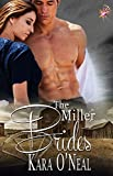 The Miller Brides by Kara O'Neal: Pikes Run Series, Book Four