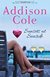 Sunsets at Seaside (Sweet with Heat: Seaside Summers) (Volume 4)