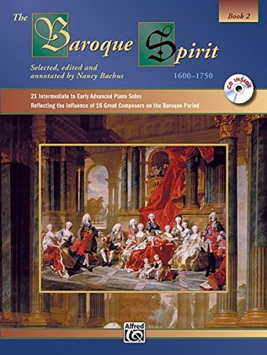 - The Baroque Spirit (1600--1750), Bk 2: 21 Intermediate to Early Advanced Piano Solos Reflecting the Influence of 16 Composers on the Baroque Period, Book & CD (The Spirit Series)