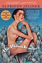 The Piano Teacher Jelinek, Elfriede ( Author ) Oct-01-2009 Paperback