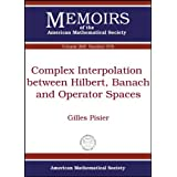 Complex Interpolation Between Hilbert, Banach and Operator Spaces by Gilles Pisier (2010-10-23)