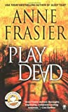 Play Dead, Anne Frasier, 0451411374