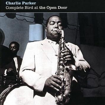 Complete Bird At The Open Door  sc 1 st  Amazon.com & Charlie Parker - Complete Bird At The Open Door - Amazon.com Music