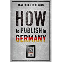 How to Publish in Germany – the Comprehensive Guide for International Indie Authors
