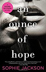 An Ounce of Hope (A Pound of Flesh) by Sophie Jackson (2016-01-05)