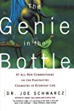 Image of The Genie in the Bottle: 67 All-New Commentaries on the Fascinating Chemistry of Everyday Life