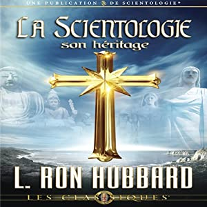 La Scientologie, son Héritage [Scientology: Its General Background] Audiobook