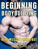 Beginning Bodybuilding, John R. Little, 0071495762